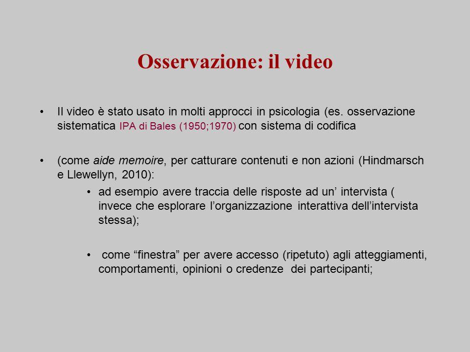 Osservazione: il video Il video è stato usato in molti approcci in psicologia (es.