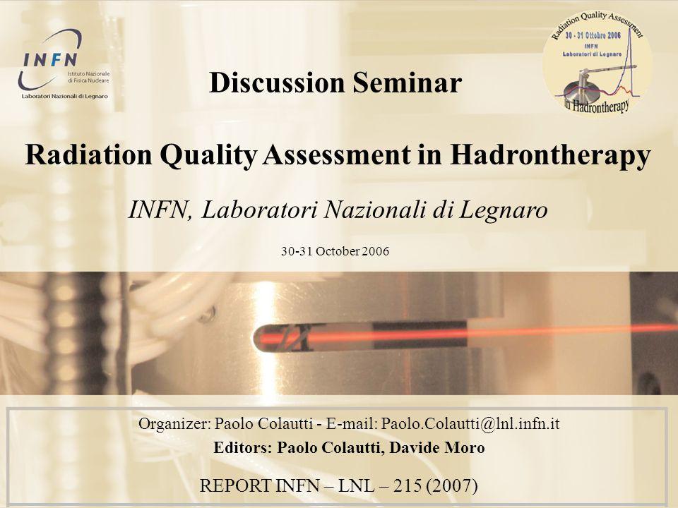 Organizer: Paolo Colautti - E-mail: Paolo.Colautti@lnl.infn.it Editors: Paolo Colautti, Davide Moro
