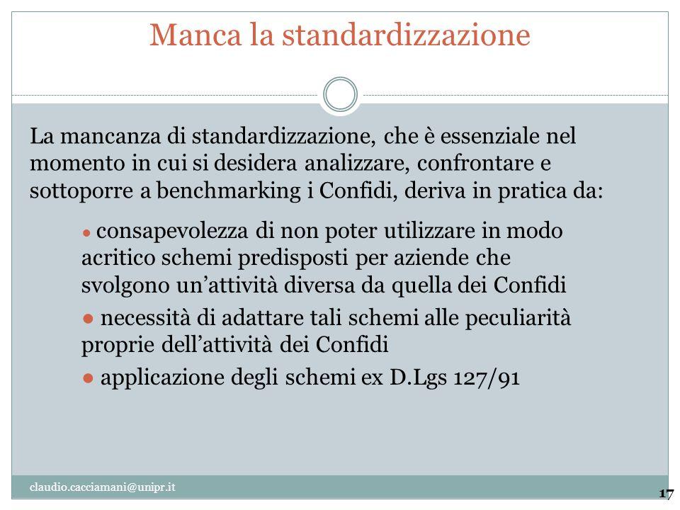 Manca la standardizzazione 17 La mancanza di standardizzazione, che è essenziale nel momento in cui si desidera analizzare, confrontare e sottoporre a