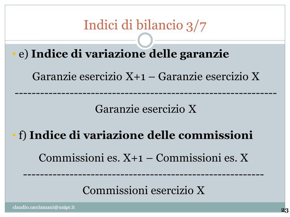 Indici di bilancio 3/7 23 Garanzie esercizio X+1 – Garanzie esercizio X -------------------------------------------------------------- Garanzie eserci
