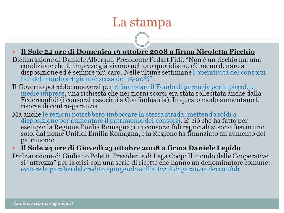 La stampa claudio.cacciamani@unipr.it Il Sole 24 ore di Domenica 19 ottobre 2008 a firma Nicoletta Picchio Dichiarazione di Daniele Alberani, Presiden
