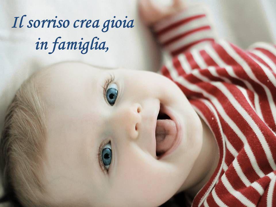 Il sorriso crea gioia in famiglia,