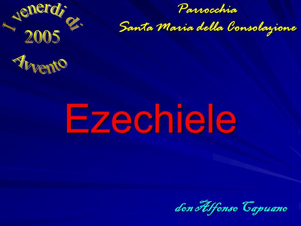 EzechieleParrocchia Santa Maria della Consolazione don Alfonso Capuano