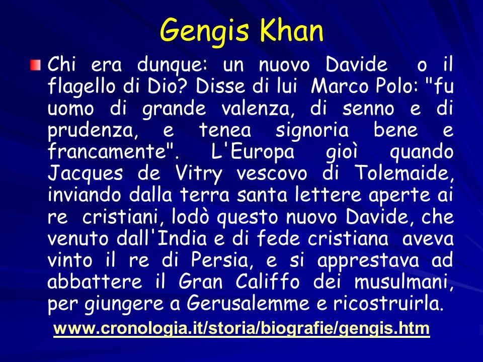Gengis Khan Chi era dunque: un nuovo Davide o il flagello di Dio.