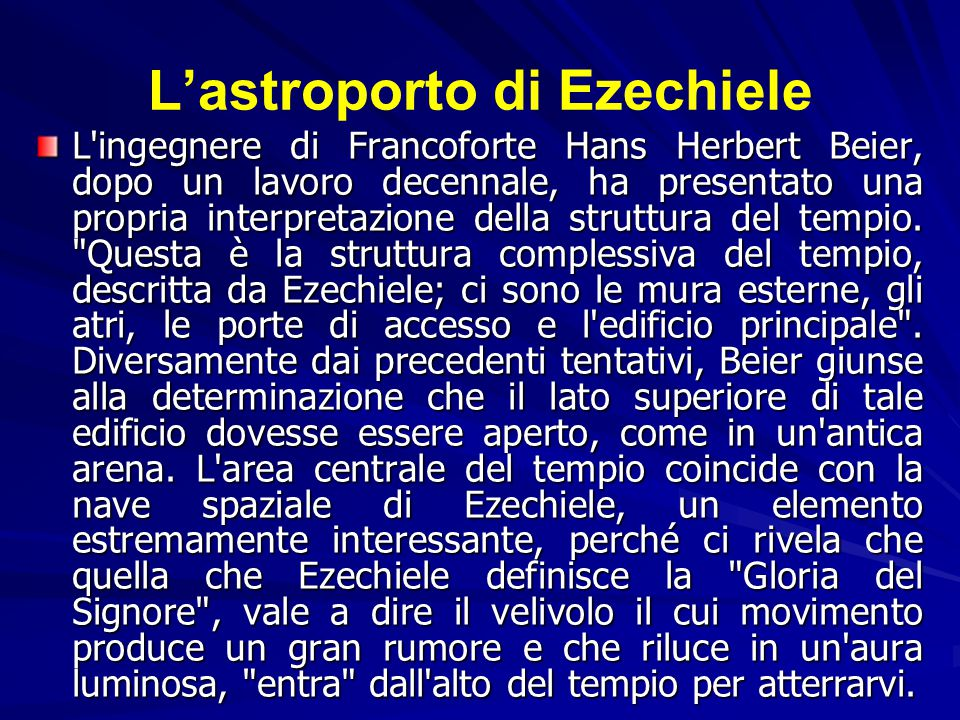 L'astroporto di Ezechiele L ingegnere di Francoforte Hans Herbert Beier, dopo un lavoro decennale, ha presentato una propria interpretazione della struttura del tempio.