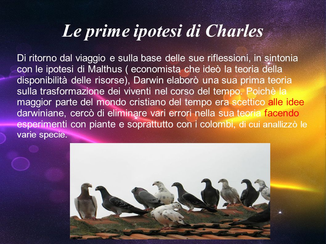 Le prime ipotesi di Charles Di ritorno dal viaggio e sulla base delle sue riflessioni, in sintonia con le ipotesi di Malthus ( economista che ideò la