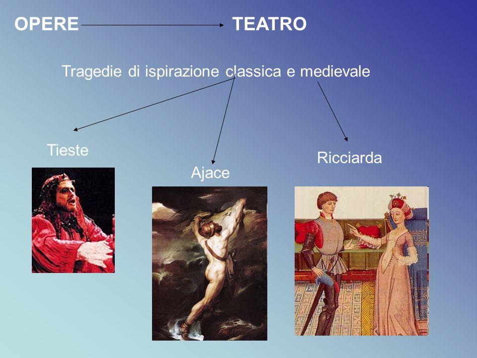 OPERETEATRO Tragedie di ispirazione classica e medievale Ricciarda Ajace Tieste