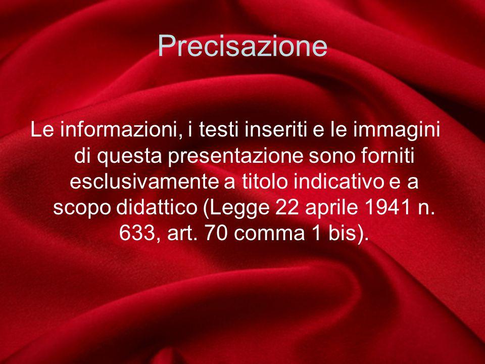 Precisazione Le informazioni, i testi inseriti e le immagini di questa presentazione sono forniti esclusivamente a titolo indicativo e a scopo didatti