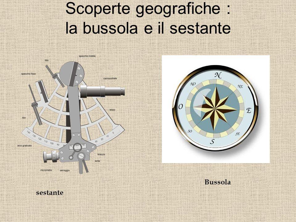 Scoperte geografiche : la bussola e il sestante sestante Bussola