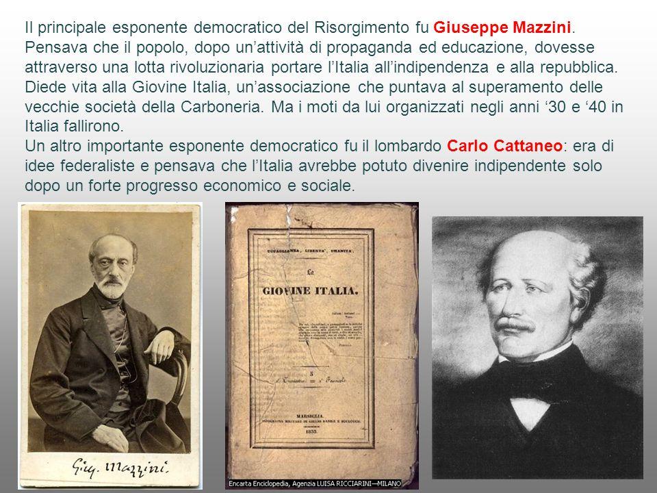 Il principale esponente democratico del Risorgimento fu Giuseppe Mazzini. Pensava che il popolo, dopo un'attività di propaganda ed educazione, dovesse