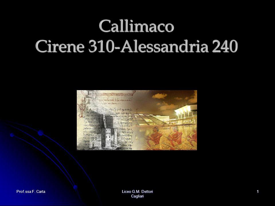 Prof.ssa F. CartaLiceo G.M. Dettori Cagliari 1 Callimaco Cirene 310-Alessandria 240