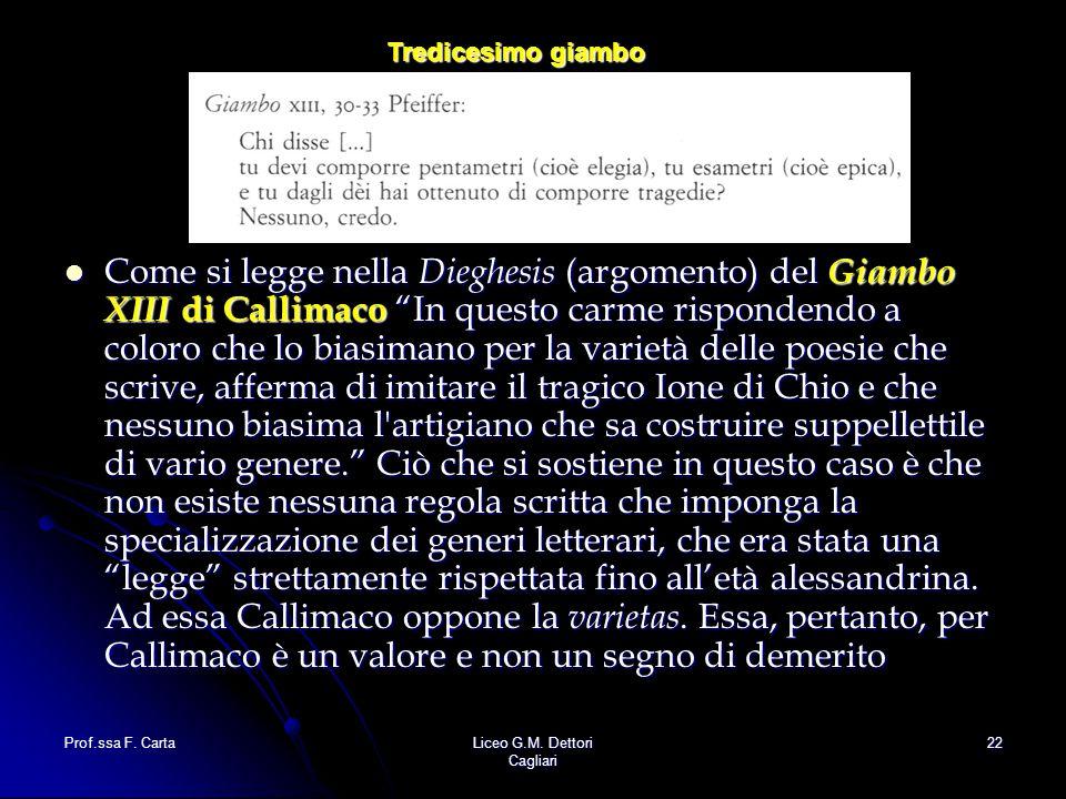 """Prof.ssa F. CartaLiceo G.M. Dettori Cagliari 22 Come si legge nella Dieghesis (argomento) del Giambo XIII di Callimaco """"In questo carme rispondendo a"""