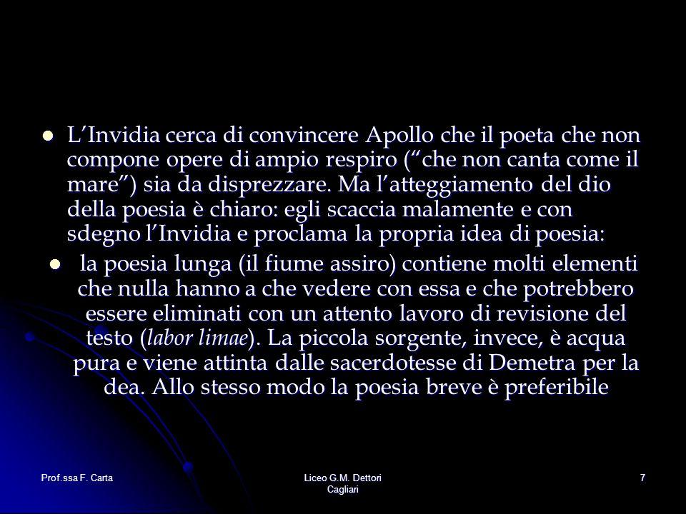 """Prof.ssa F. CartaLiceo G.M. Dettori Cagliari 7 L'Invidia cerca di convincere Apollo che il poeta che non compone opere di ampio respiro (""""che non cant"""