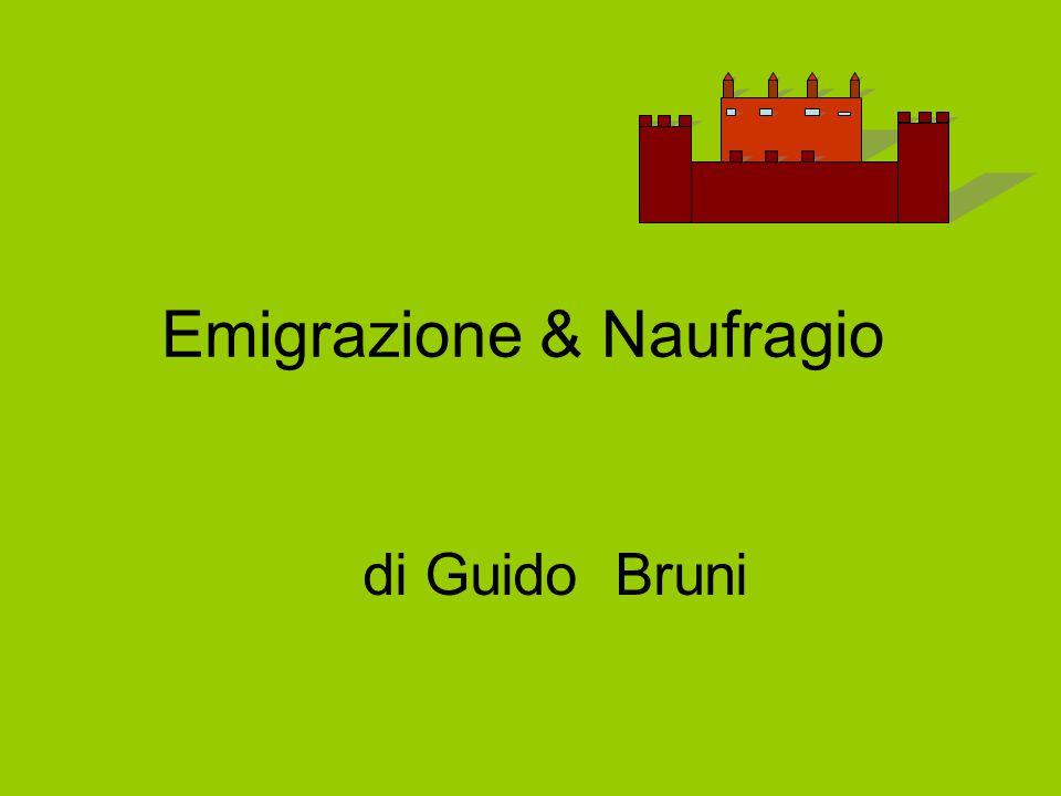 Emigrazione & Naufragio di Guido Bruni