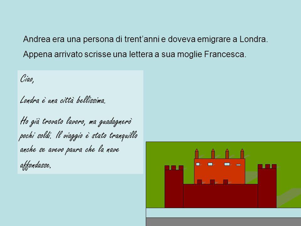 Andrea era una persona di trent'anni e doveva emigrare a Londra.