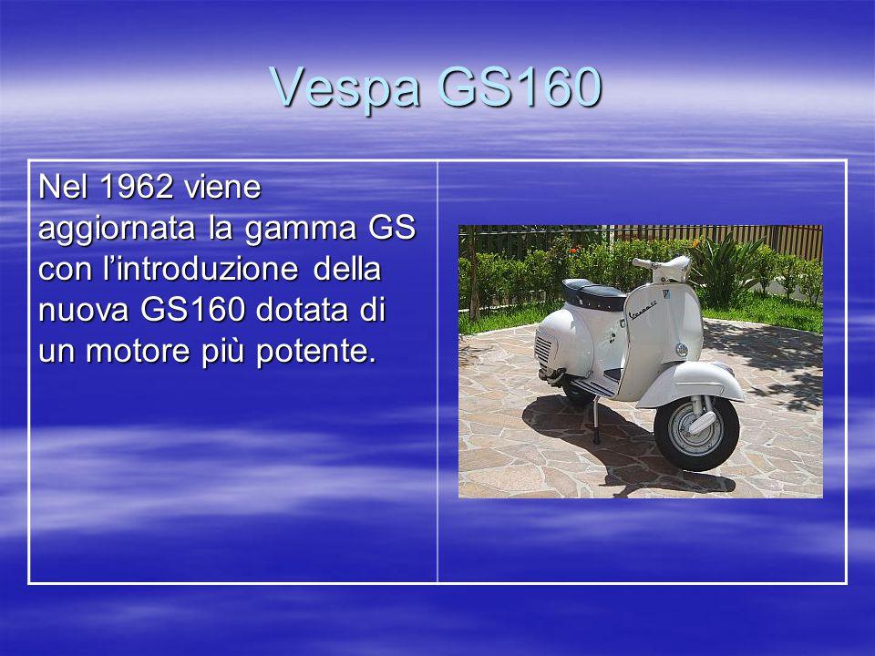 Vespa GS160 Nel 1962 viene aggiornata la gamma GS con l'introduzione della nuova GS160 dotata di un motore più potente.