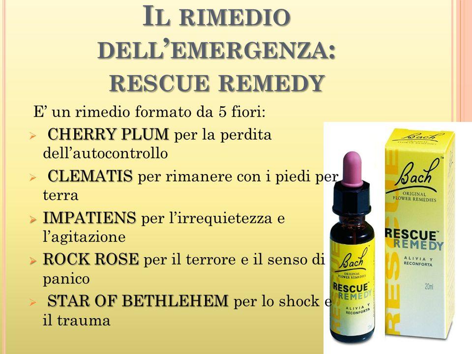 I L RIMEDIO DELL ' EMERGENZA : RESCUE REMEDY E' un rimedio formato da 5 fiori: CHERRY PLUM  CHERRY PLUM per la perdita dell'autocontrollo CLEMATIS 