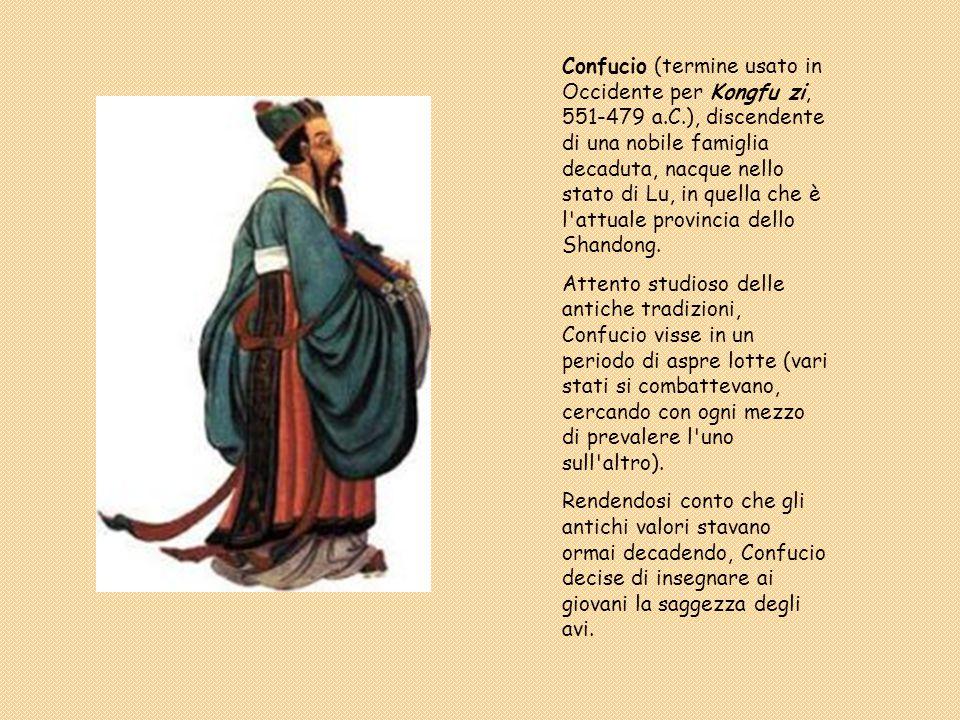 Confucio (termine usato in Occidente per Kongfu zi, 551-479 a.C.), discendente di una nobile famiglia decaduta, nacque nello stato di Lu, in quella ch