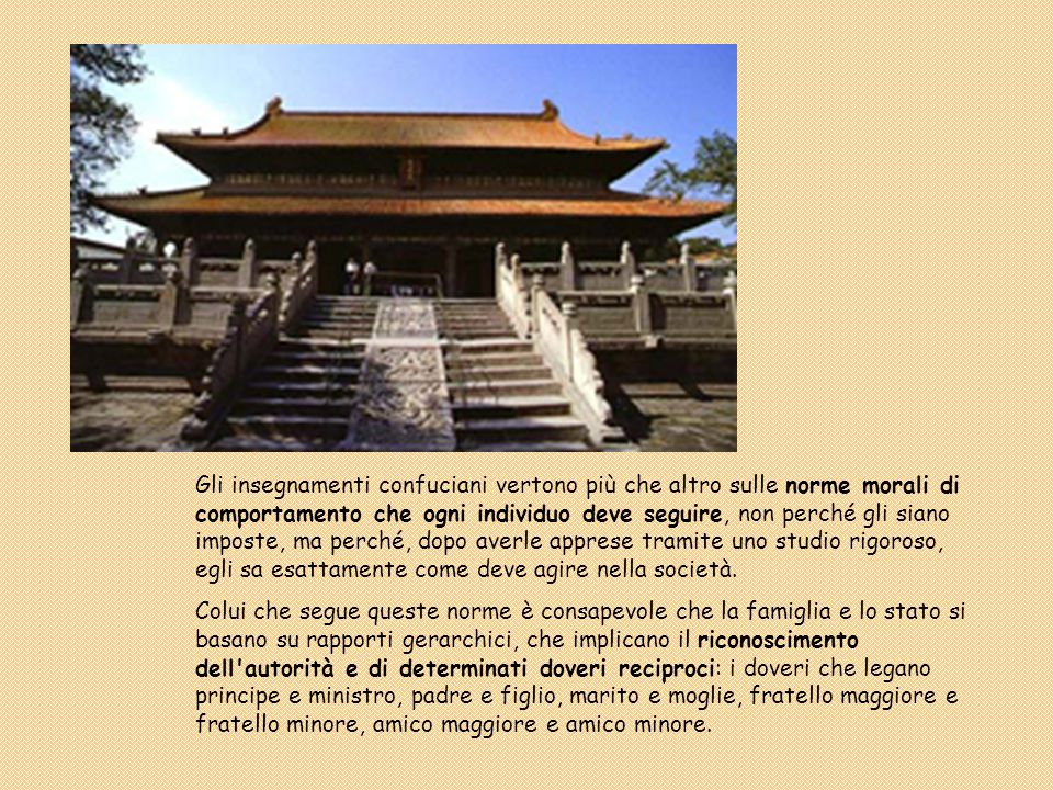 Gli insegnamenti confuciani vertono più che altro sulle norme morali di comportamento che ogni individuo deve seguire, non perché gli siano imposte, m