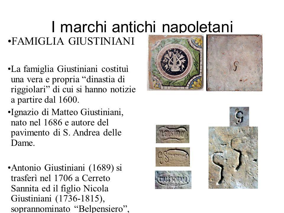 """I marchi antichi napoletani FAMIGLIA GIUSTINIANI La famiglia Giustiniani costituì una vera e propria """"dinastia di riggiolari"""" di cui si hanno notizie"""