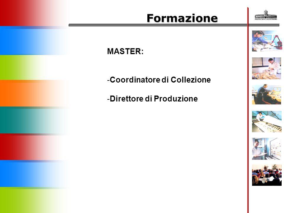 Formazione MASTER: -Coordinatore di Collezione -Direttore di Produzione
