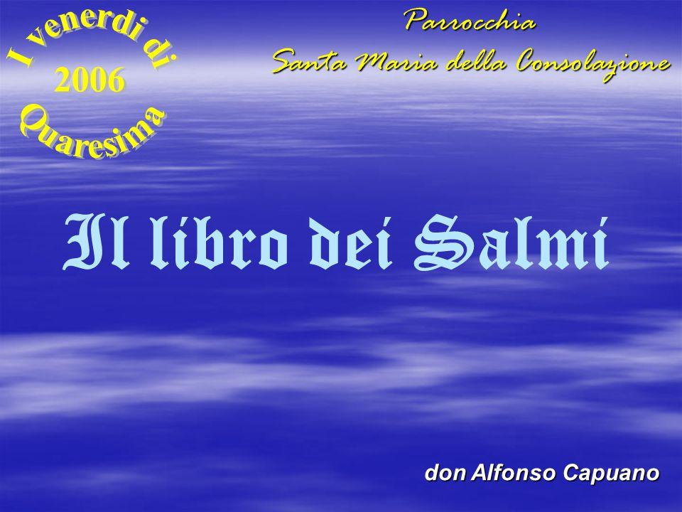Il libro dei Salmi don Alfonso CapuanoParrocchia Santa Maria della Consolazione