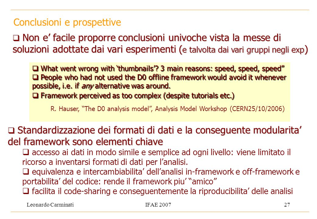 """Leonardo CarminatiIFAE 200727 Conclusioni e prospettive  What went wrong with 'thumbnails'? 3 main reasons: speed, speed, speed""""  People who had not"""