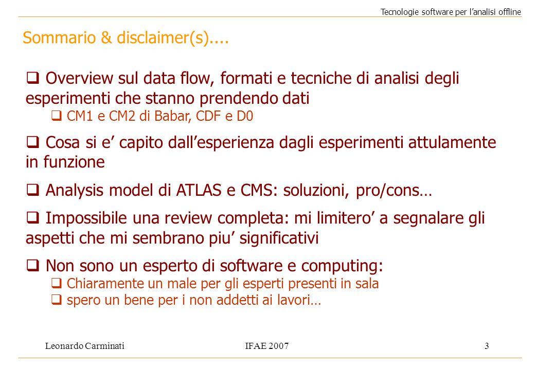 Leonardo CarminatiIFAE 20073 Sommario & disclaimer(s)....  Overview sul data flow, formati e tecniche di analisi degli esperimenti che stanno prenden