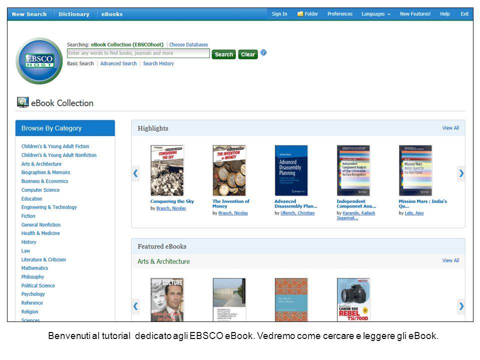 Benvenuti al tutorial dedicato agli EBSCO eBook. Vedremo come cercare e leggere gli eBook.