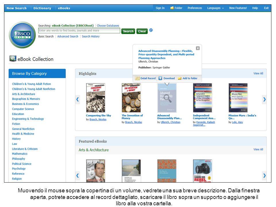Muovendo il mouse sopra la copertina di un volume, vedrete una sua breve descrizione. Dalla finestra aperta, potrete accedere al record dettagliato, s