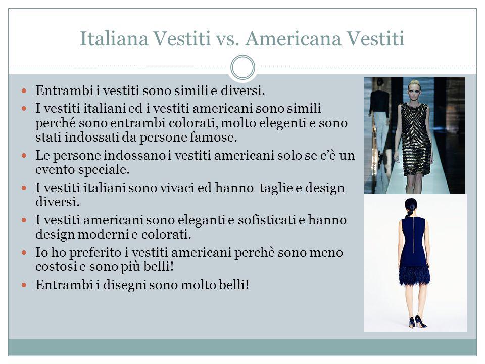 Italiana Vestiti vs. Americana Vestiti Entrambi i vestiti sono simili e diversi.