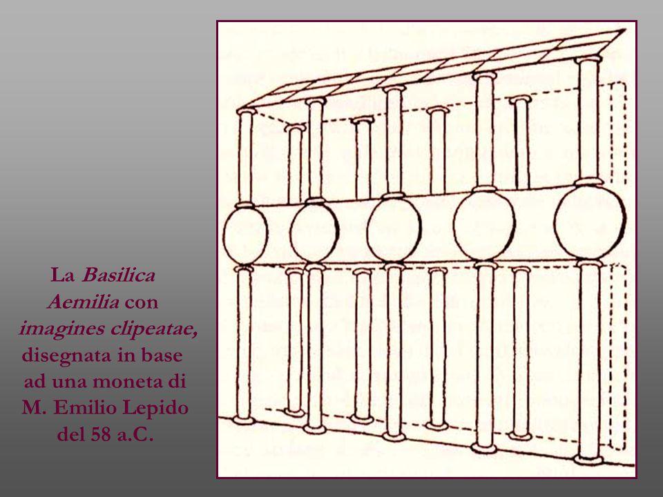 La Basilica Aemilia con imagines clipeatae, disegnata in base ad una moneta di M.