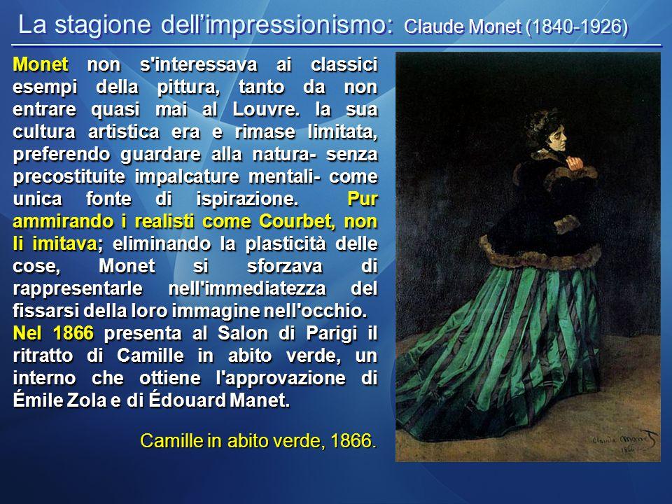 La stagione dell'impressionismo: Claude Monet (1840-1926) Sempre nel 1866 Inizia a dipingere all aperto Donne in giardino, dove Camille è l unica modella delle tre donne rappresentate nel dipinto.