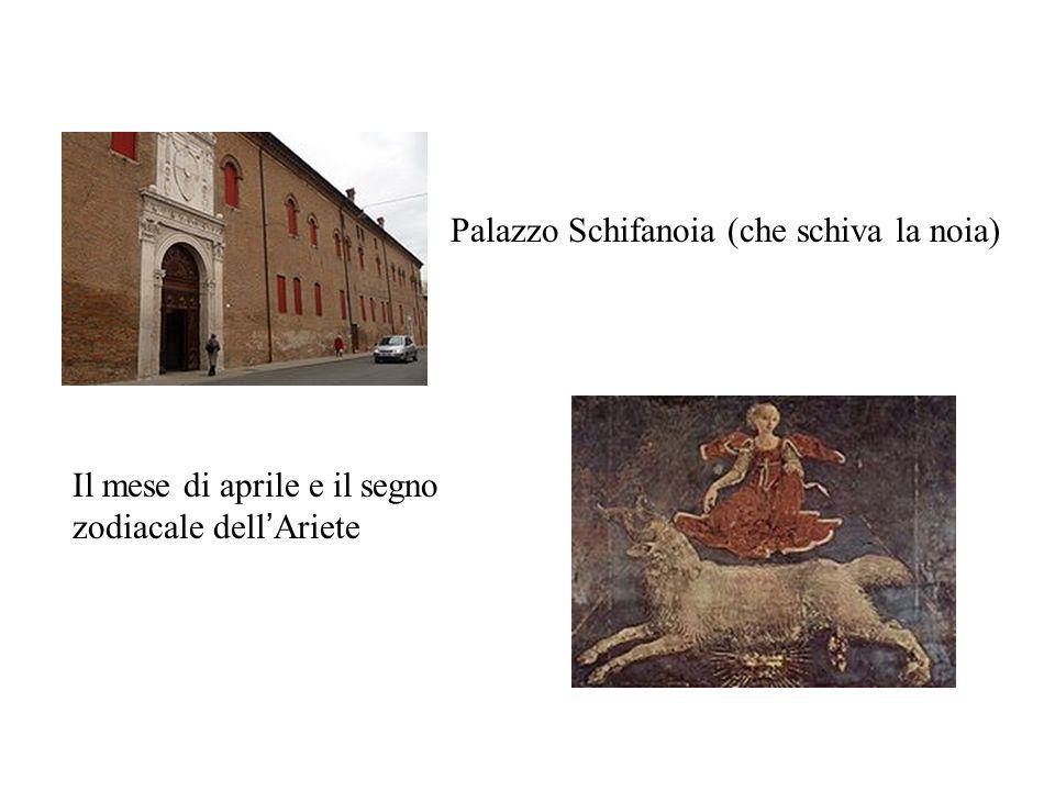 Palazzo Schifanoia (che schiva la noia) Il mese di aprile e il segno zodiacale dell'Ariete