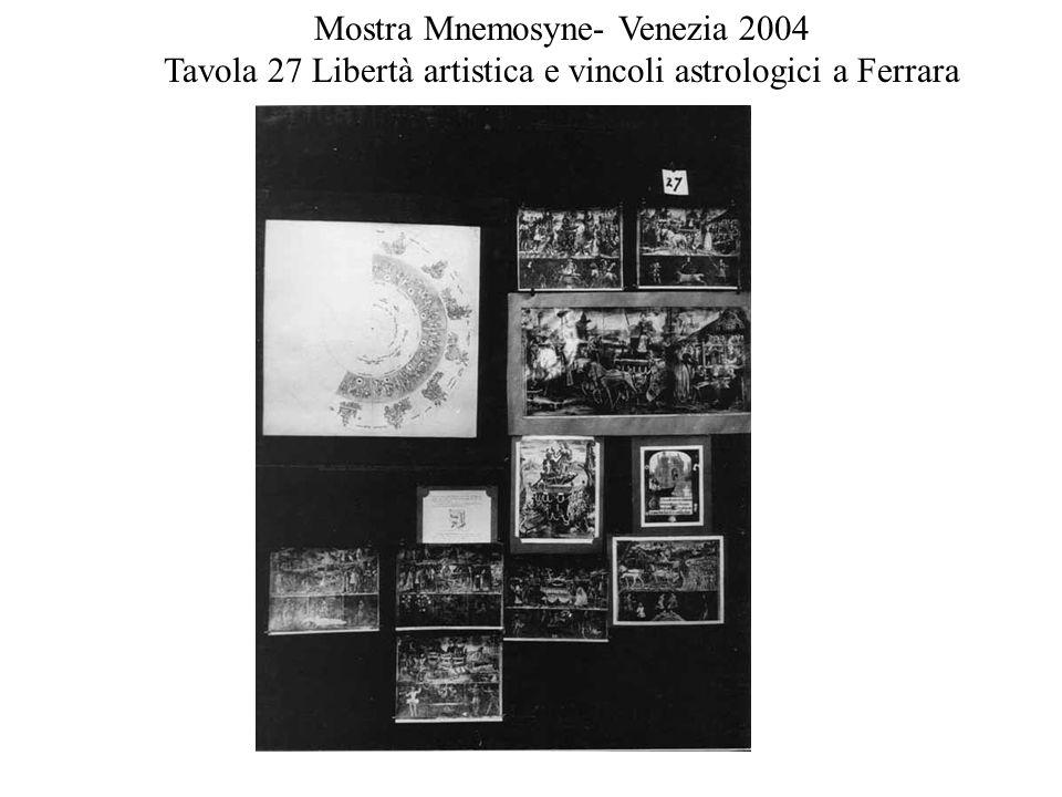 Mostra Mnemosyne- Venezia 2004 Tavola 27 Libertà artistica e vincoli astrologici a Ferrara