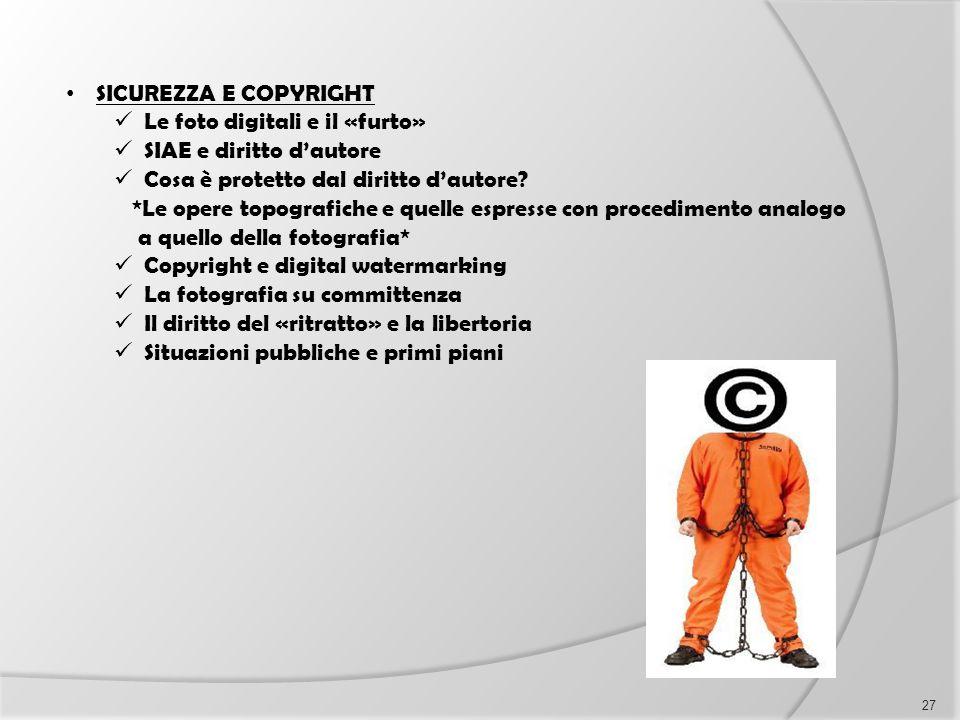 SICUREZZA E COPYRIGHT Le foto digitali e il «furto» SIAE e diritto d'autore Cosa è protetto dal diritto d'autore? *Le opere topografiche e quelle espr