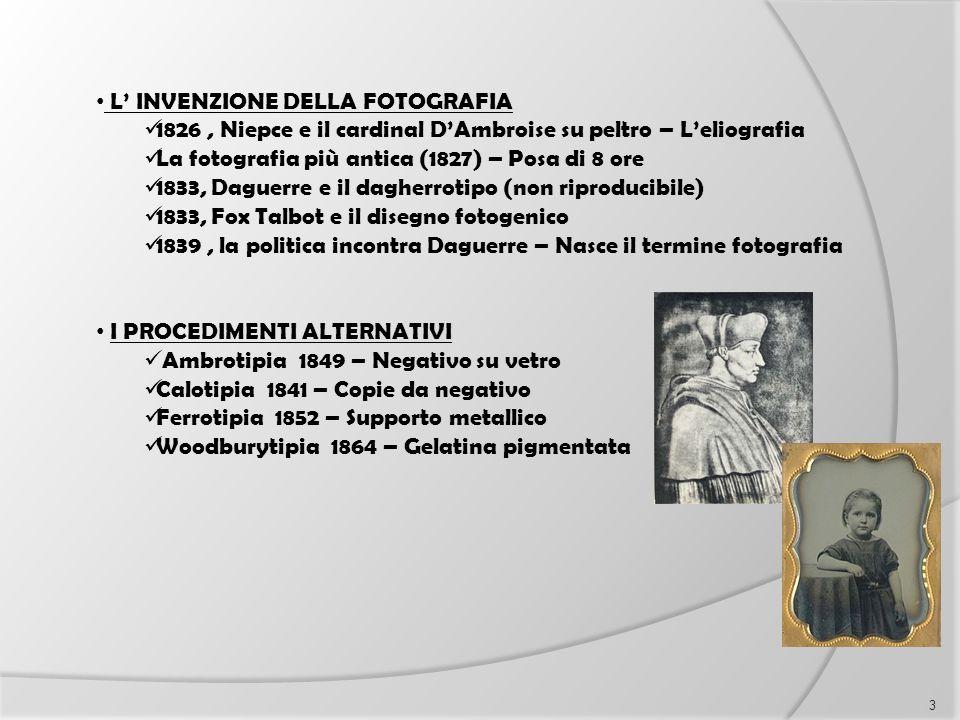 L' INVENZIONE DELLA FOTOGRAFIA 1826, Niepce e il cardinal D'Ambroise su peltro – L'eliografia La fotografia più antica (1827) – Posa di 8 ore 1833, Da