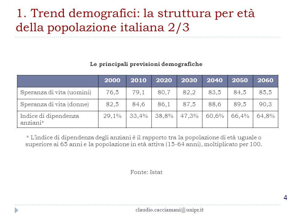 1.Trend demografici: la spesa pubblica per pensioni dopo la L.