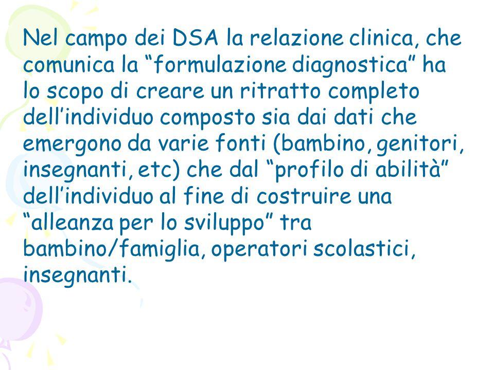 """Nel campo dei DSA la relazione clinica, che comunica la """"formulazione diagnostica"""" ha lo scopo di creare un ritratto completo dell'individuo composto"""