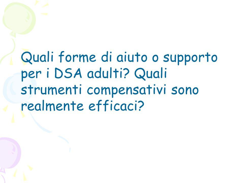 Quali forme di aiuto o supporto per i DSA adulti? Quali strumenti compensativi sono realmente efficaci?