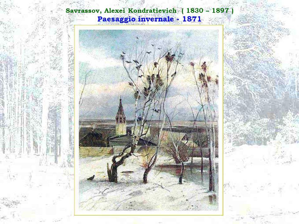 Savrassov, Alexei Kondratievich ( 1830 – 1897 ) Inverno - 1870