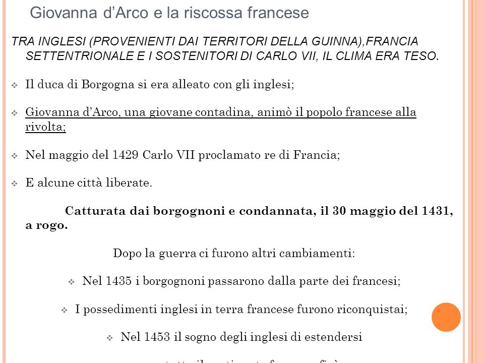 Giovanna d'Arco e la riscossa francese TRA INGLESI (PROVENIENTI DAI TERRITORI DELLA GUINNA),FRANCIA SETTENTRIONALE E I SOSTENITORI DI CARLO VII, IL CL