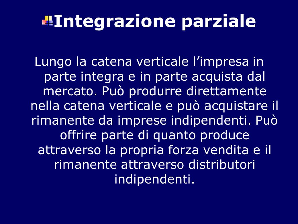 Integrazione parziale L'outsourcing è la forma più diffusa di integrazione parziale.
