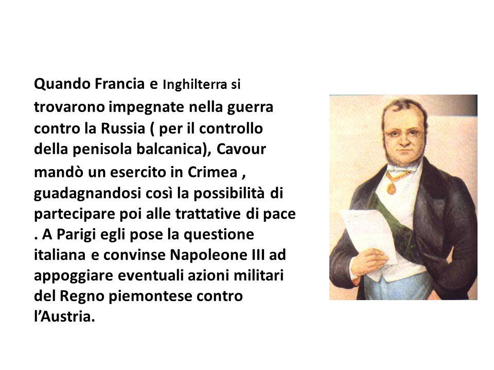 Quando Francia e Inghilterra si trovarono impegnate nella guerra contro la Russia ( per il controllo della penisola balcanica), Cavour mandò un eserci