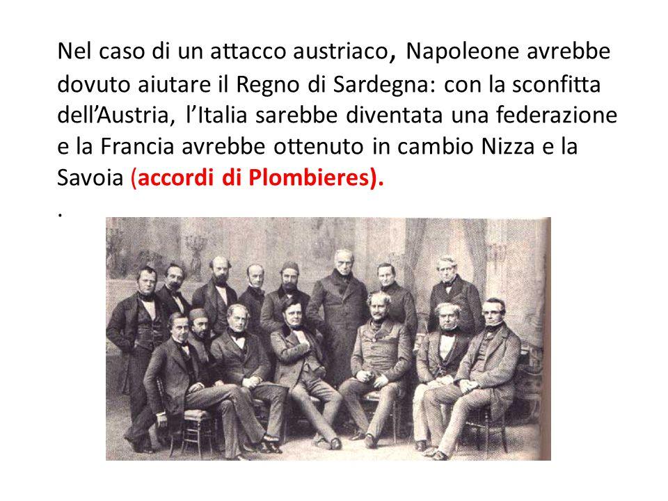 Nel caso di un attacco austriaco, Napoleone avrebbe dovuto aiutare il Regno di Sardegna: con la sconfitta dell'Austria, l'Italia sarebbe diventata una