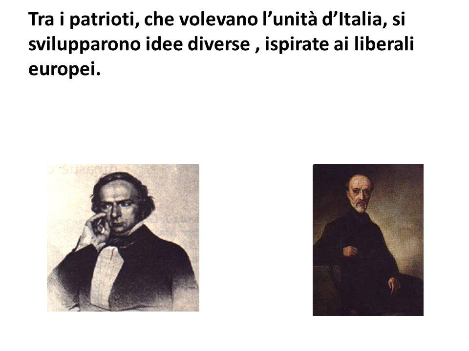 Tra i patrioti, che volevano l'unità d'Italia, si svilupparono idee diverse, ispirate ai liberali europei.