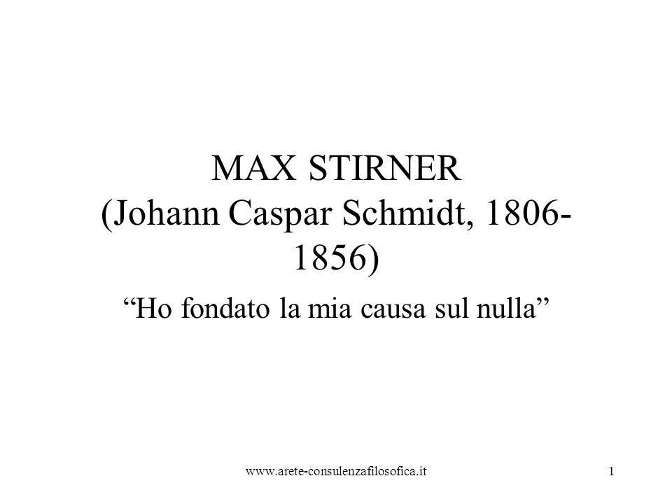 """MAX STIRNER (Johann Caspar Schmidt, 1806- 1856) """"Ho fondato la mia causa sul nulla"""" www.arete-consulenzafilosofica.it1"""