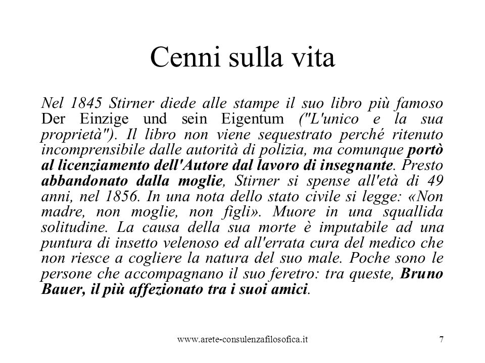 Cenni sulla vita Nel 1845 Stirner diede alle stampe il suo libro più famoso Der Einzige und sein Eigentum (