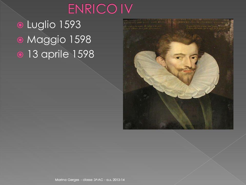  Luglio 1593  Maggio 1598  13 aprile 1598 Marina Gerges - classe 3^AC - a.s. 2013-14
