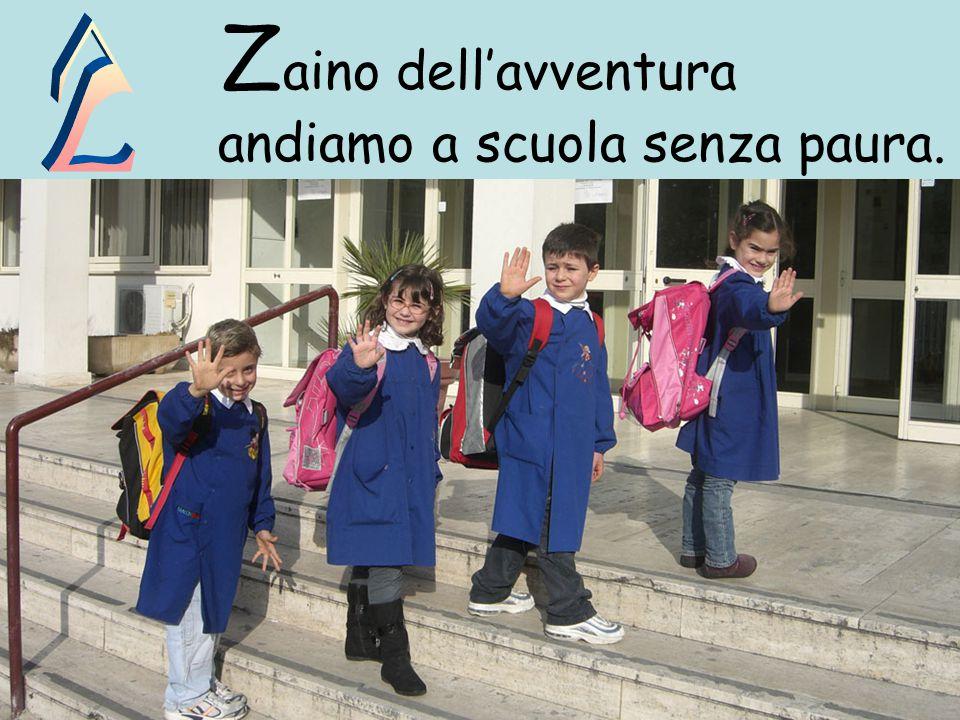Z aino dell'avventura andiamo a scuola senza paura.